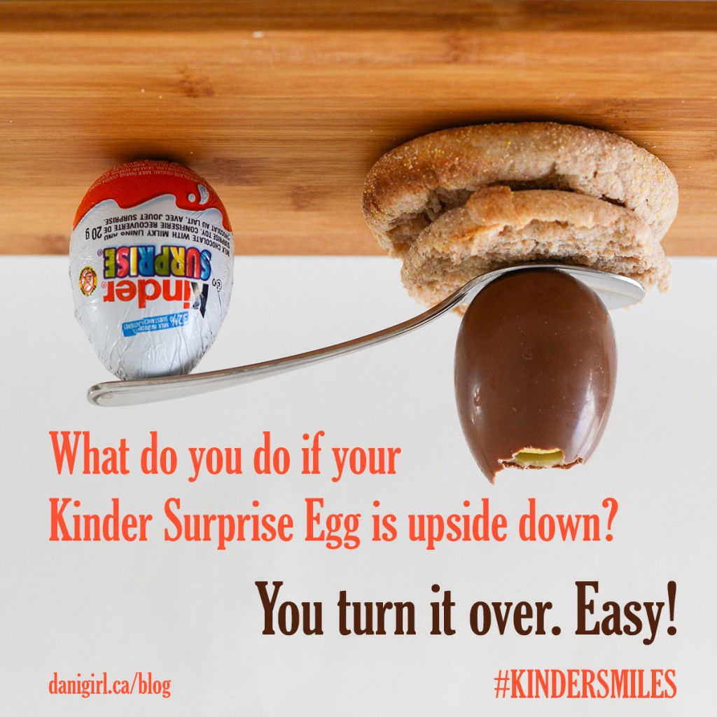 Riddle: What do you do if your Kinder Surprise egg is upside down?
